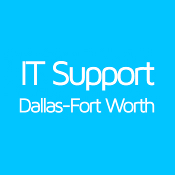 Dallas-Fort Worth IT Support